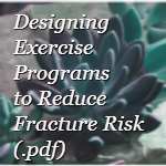 Designing exercise programs to reduce fracture risk